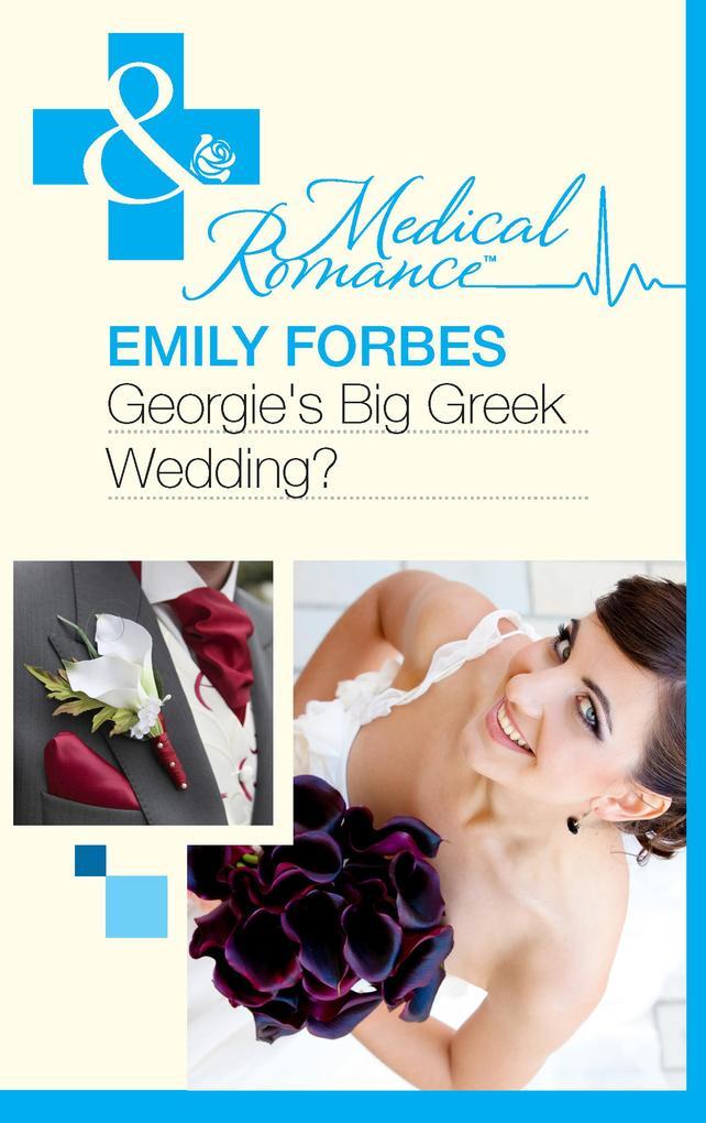 Georgie´s Big Greek Wedding? (Mills & Boon Medi...