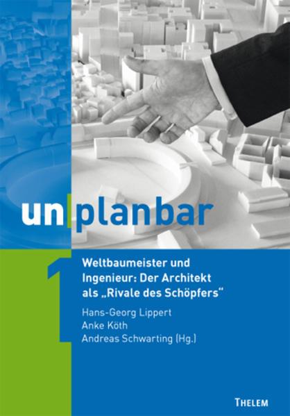 unplanbar / Weltbaumeister und Ingenieur: Der A...