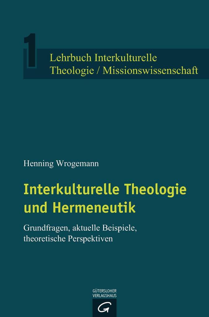 Interkulturelle Theologie und Hermeneutik als e...