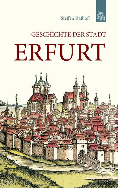 Geschichte der Stadt Erfurt als Buch von Steffe...