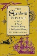 The Speedwell Voyage: A Tale of Piracy and Mutiny in the Eighteenth Century
