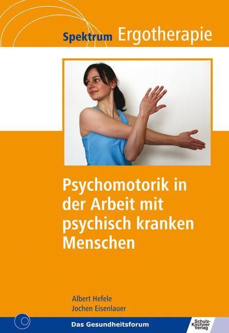 Psychomotorik in der Arbeit mit psychisch krank...