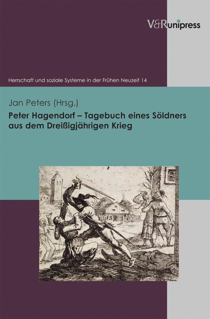 Peter Hagendorf - Tagebuch eines Söldners aus dem Dreißigjährigen Krieg als Buch