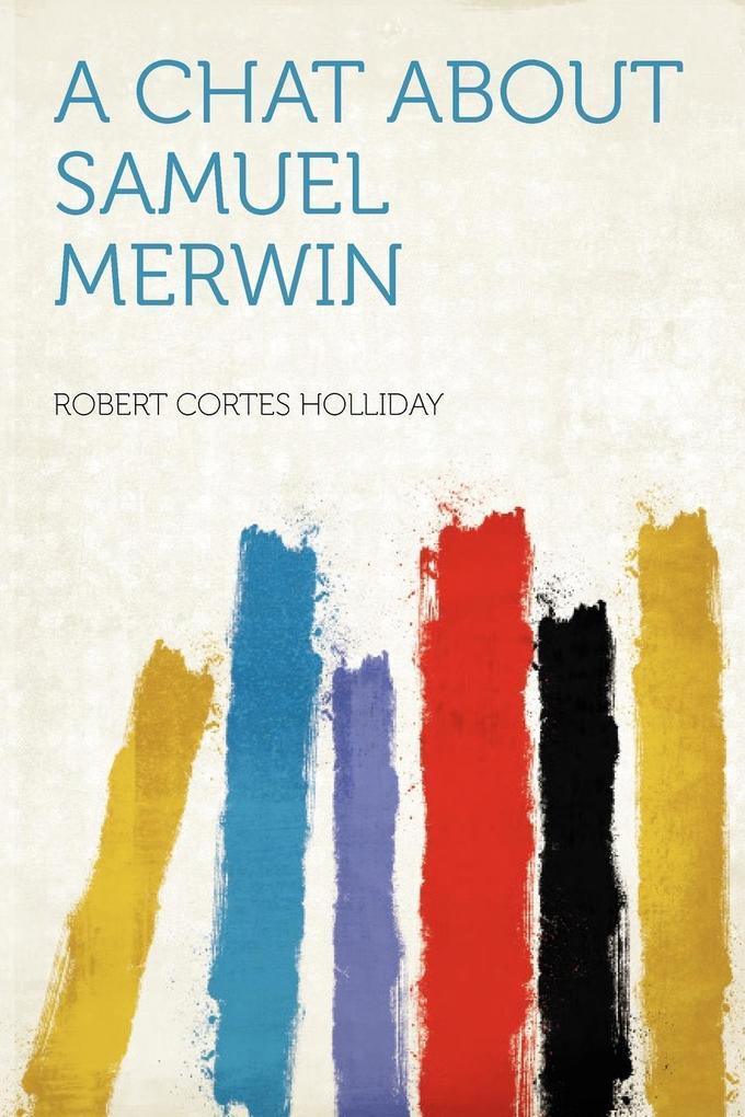 A Chat About Samuel Merwin als Taschenbuch von ...