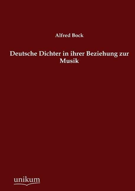Deutsche Dichter in ihrer Beziehung zur Musik a...