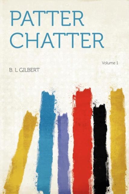 Patter Chatter Volume 1 als Taschenbuch von B. ...