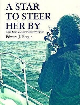 A Star to Steer Her by: A Self-Teaching Guide to Offshore Navigation als Taschenbuch