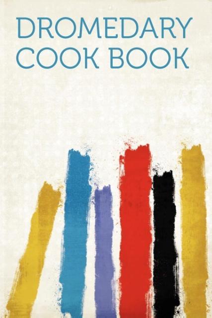 Dromedary Cook Book als Taschenbuch von