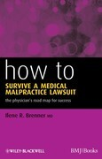 How to Survive a Medical Malpractice Lawsuit: The Physician's Roadmap for Success