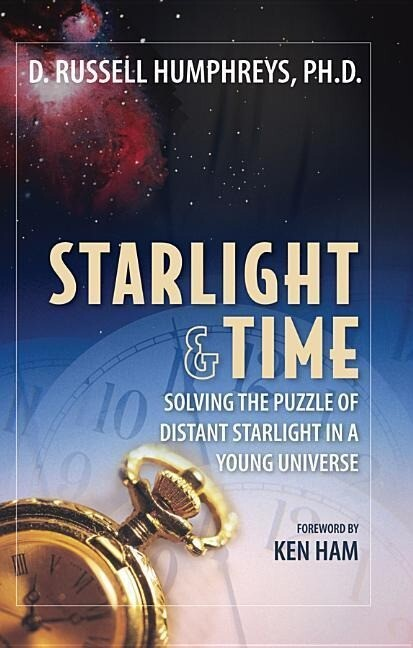 Starlight and Time: Solving the Puzzle of Distant Starlight in a Young Universe als Taschenbuch