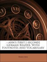 --ahn´s First [-second] German Reader, With Foo...