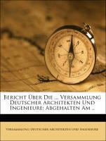Bericht Über Die ... Versammlung Deutscher Arch...