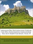 Annalen Des Historischen Vereins Für Den Niederrhein Inbesondere Das Alte Erzbistum Köln, Issue 39