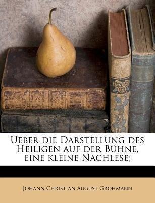 Ueber die Darstellung des Heiligen auf der Bühn...
