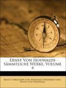 Ernst Von Houwalds Sämmtliche Werke, Volume 4