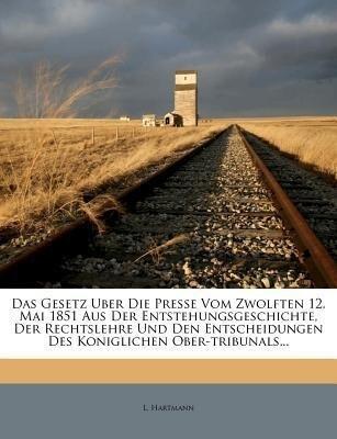 Das Gesetz Uber Die Presse Vom Zwolften 12. Mai...