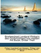 Briefwechsel Landgraf Philipp's Des Grossmüthigen Von Hessen Mit Bucer, Volume 3