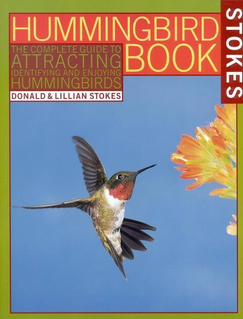 The Hummingbird Book: The Complete Guide to Attracting, Identifying, and Enjoying Hummingbirds als Taschenbuch