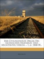 Der Civilingenieur: Organ Des Sächsischen Ingen...