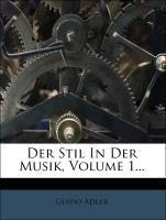 Der Stil In Der Musik, Volume 1... als Taschenb...