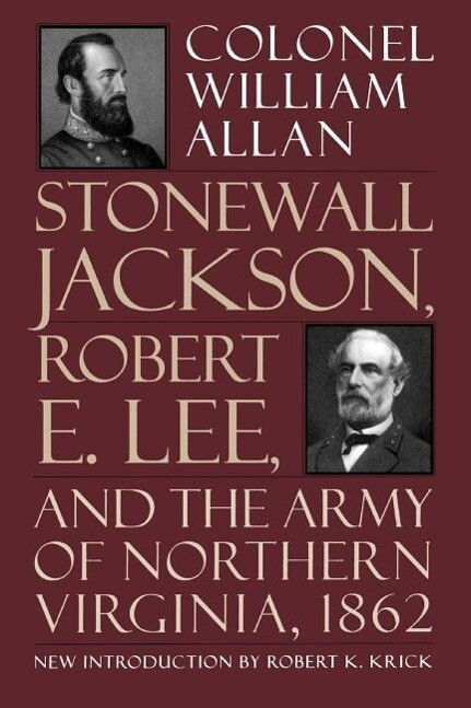 Stonewall Jackson, Robert E. Lee, and the Army of Northern Virginia, 1862 als Taschenbuch