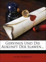 Gervinus Und Die Aukunft Der Slawen... als Tasc...