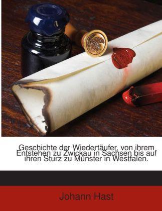 Geschichte Der Wiedertäufer, Von Ihrem Entstehe...