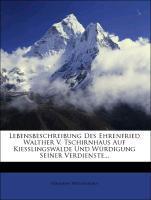 Lebensbeschreibung Des Ehrenfried Walther V. Ts...
