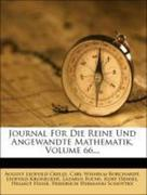 Journal Für Die Reine Und Angewandte Mathematik, Volume 66...