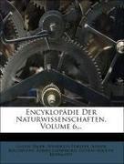 Encyklopädie Der Naturwissenschaften, Volume 6...