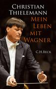 Mein Leben mit Wagner