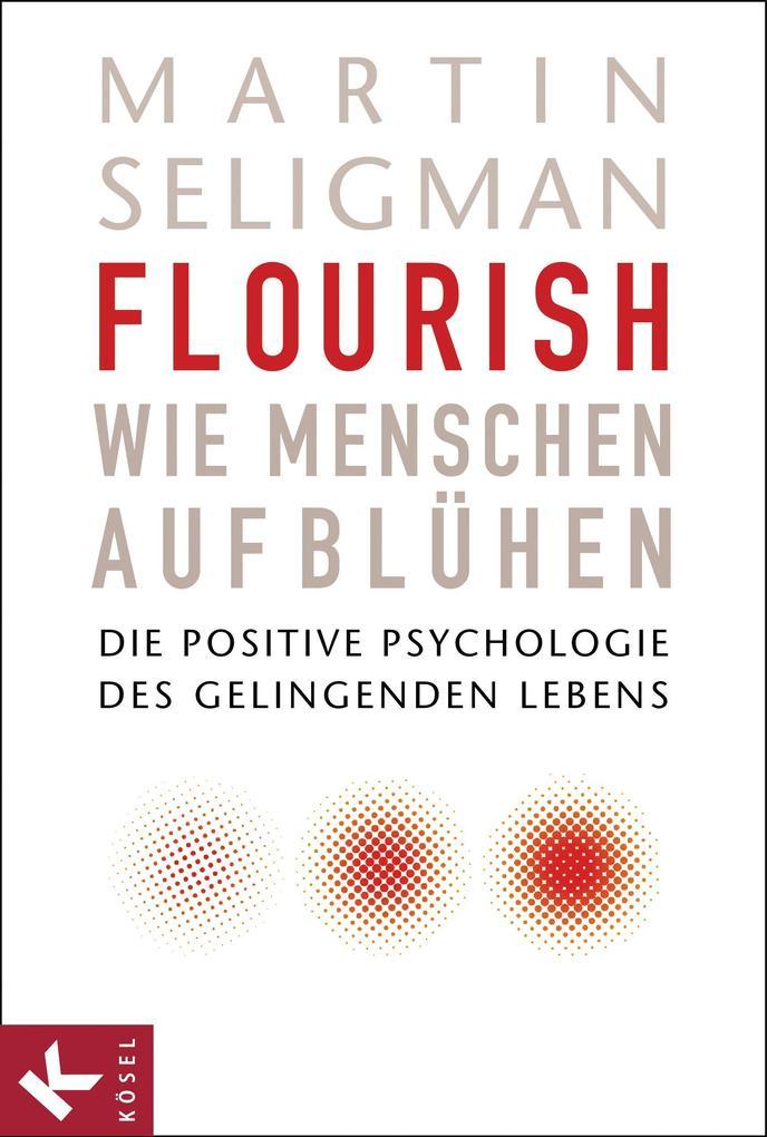 Flourish - Wie Menschen aufblühen als eBook