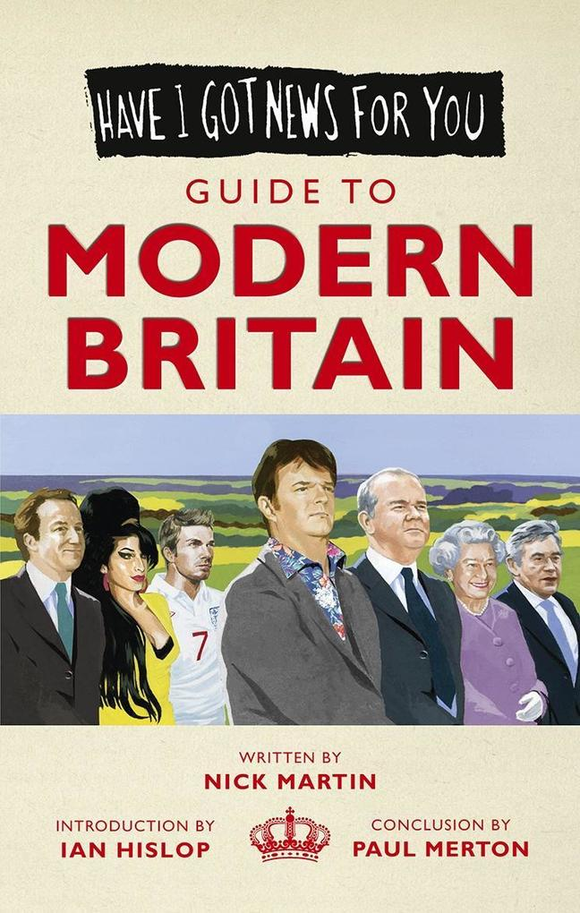 Have I Got News For You: Guide to Modern Britai...