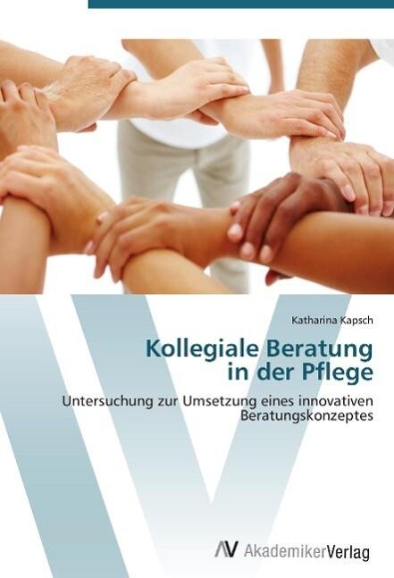 Kollegiale Beratung in der Pflege als Buch von ...