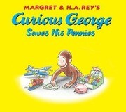 Curious George Saves His Pennies [With Pop-Out Coin Bank]