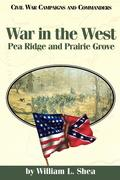 War in the West: Pea Ridge and Prairie Grove