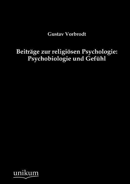 Beiträge zur religiösen Psychologie: Psychobiol...