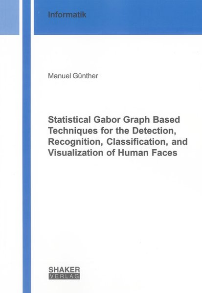Statistical Gabor Graph Based Techniques for th...
