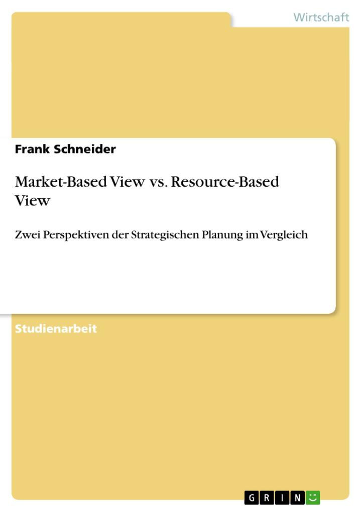 Market-Based View vs. Resource-Based View als B...