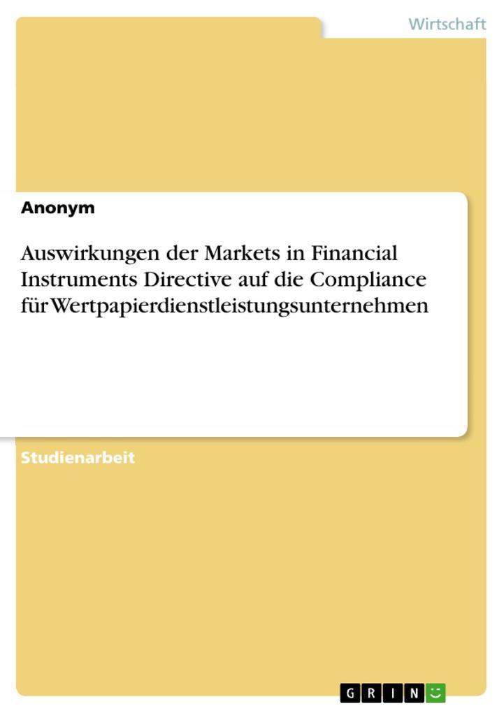 Auswirkungen der Markets in Financial Instruments Directive auf die Compliance für Wertpapierdienstleistungsunternehmen als eBook Download von