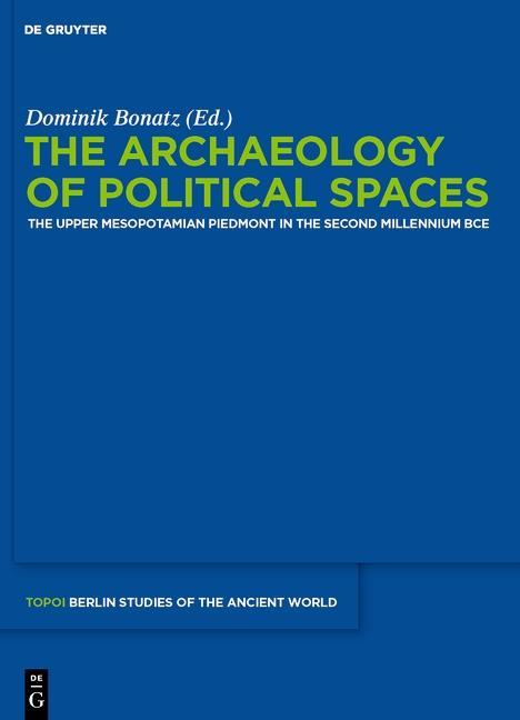 The Archaeology of Political Spaces als Buch von