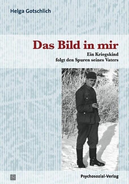 Das Bild in mir als Buch von Helga Gotschlich
