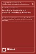 Europäische Demokratie und nationalstaatlicher Partikularismus