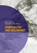 Spiritualität und Gesundheit. Spirituality and Health