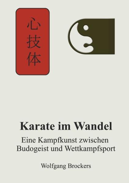 Karate im Wandel als Buch von Wolfgang Brockers