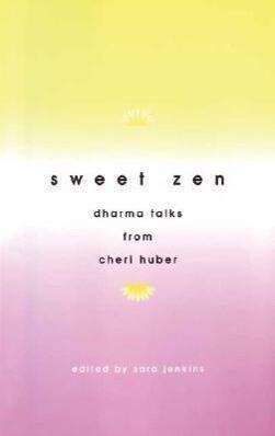 Sweet Zen: Dharma Talks from Cheri Huber als Taschenbuch