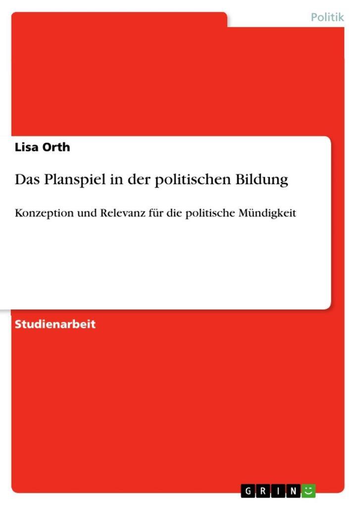 Das Planspiel in der politischen Bildung als eB...