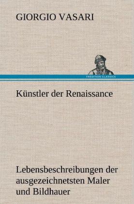 Künstler der Renaissance als Buch von Giorgio V...