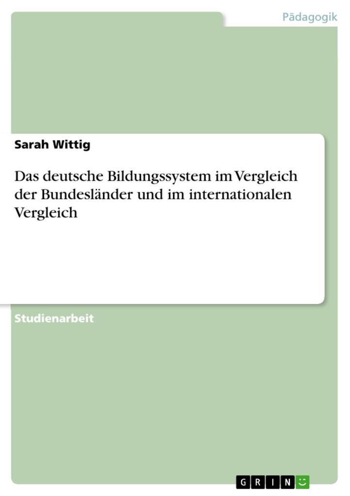 Das deutsche Bildungssystem im Vergleich der Bu...