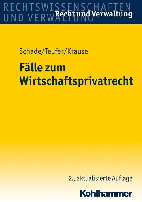 Fälle zum Wirtschaftsprivatrecht als Buch von F...